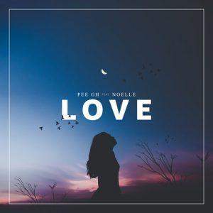 Pee Gh Ft. Noelle - Love