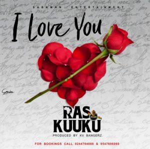 Ras Kuuku – I Love You (Prod. by KV Bangerz)