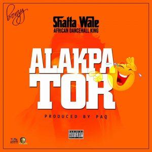 Shatta Wale – Alakpator (Prod. by Paq)
