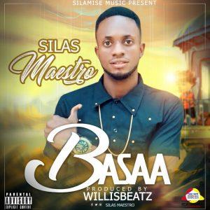 Silas Maestro - Basaa (Prod By WillisBeatz)