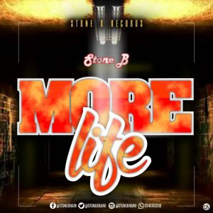 Stone B - More Life (Prod By By Stone B)