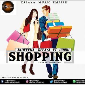 Akoffena Defaya Ft Hindu - Shopping (Prod By WillsBeatz)