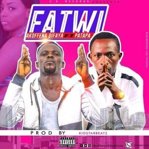DOWNLOAD MP3 : Akoffena Difaya ft Patapaa – Fatwi