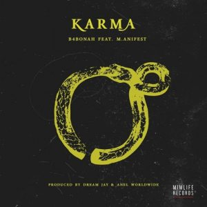 B4Bonah ft. M.anifest - Karma