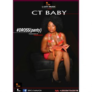 CT Baby - Dross (Panty) (Prod. By Tornado Beatz)