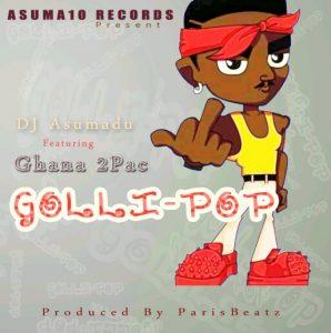 DJ Asumadu ft Ghana 2Pac - GolliPop
