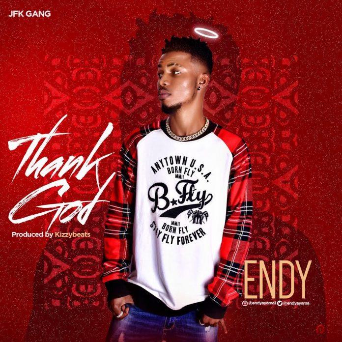 Endy - Thank God (Prod By Kizzy Beatz)