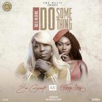 Eno Barony Ft Wendy Shay - Do Something (Remix)
