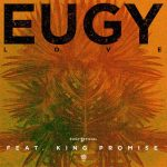 Eugy ft King Promise - Love