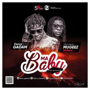 Fancy Gadam ft Mugeez – Ma Baby (Prod by Stone-B)