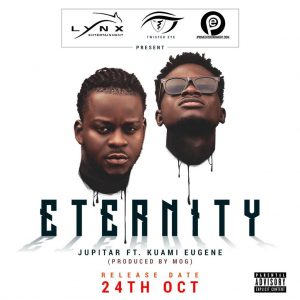 Jupitar ft Kuami Eugene - Eternity (Prod By MOG)