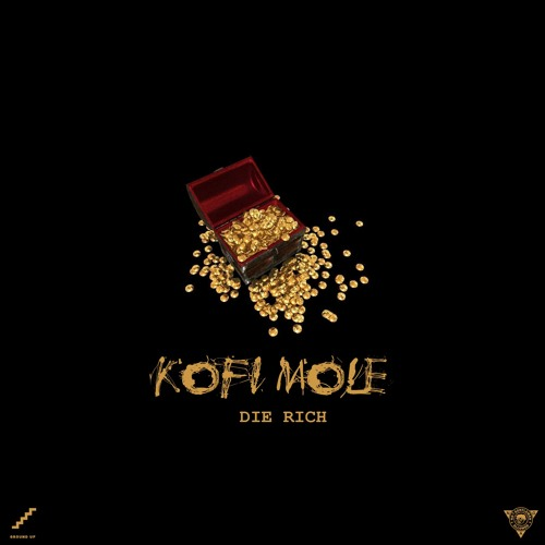 Kofi Mole - Die Rich