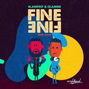M.anifest ft. Olamide – Fine Fine