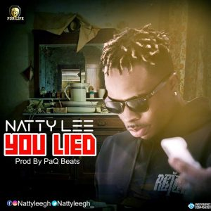 Natty Lee - You Lied (Prod By Paq)