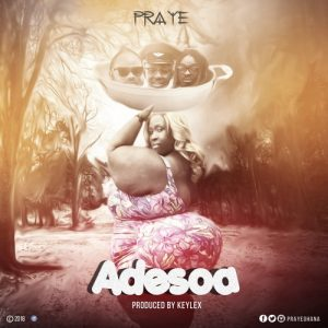 Praye - Adesowa (Prod by Keylex)