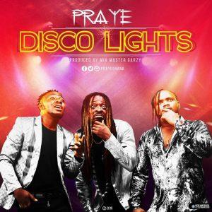 Praye - Disco Light (Prod By Mix Master Garzy)