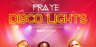 Praye - Disco Light (Prod By Mix Master Garzy)