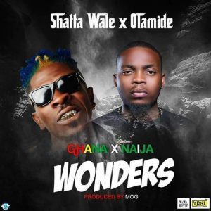 Shatta Wale ft. Olamide – Wonders (Prod. By MOG Beatz)