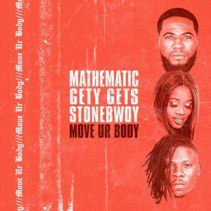 Stonebwoy x DJ Mathematic x DJ Gety Gets - Move Your Body