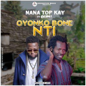 Top Kay Ft Guru - Oyonko Bone (Prod by Apya)