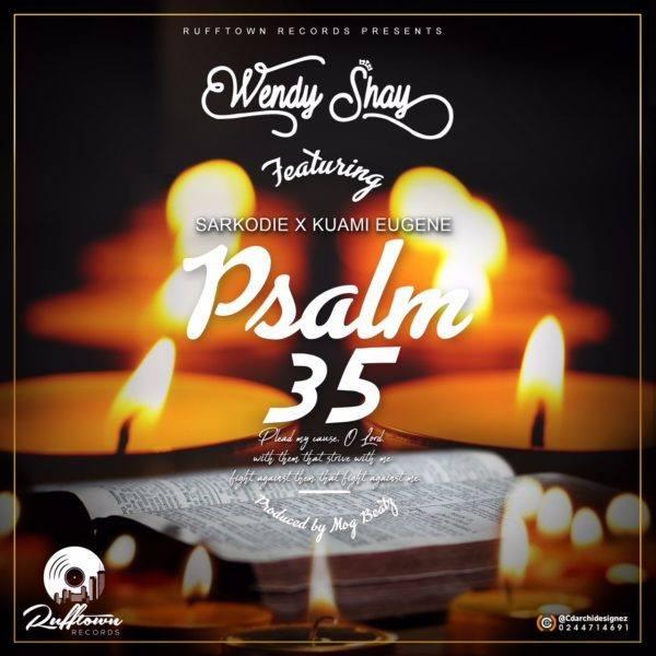 Wendy Shay Ft Kuami Eugene x Sarkodie – Psalm 35 (Prod by M.O.G Beatz)