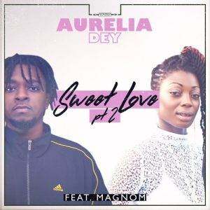 Aurelia Dey Ft Magnom - Sweet Love Remix