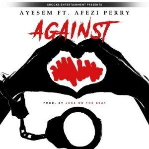 Ayesem ft Afezi Perry - Against