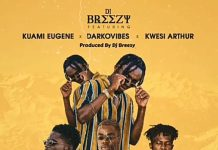 DJ Breezy Ft Kuami Eugene x Kwesi Arthur x Darkovibes - Back to Sender