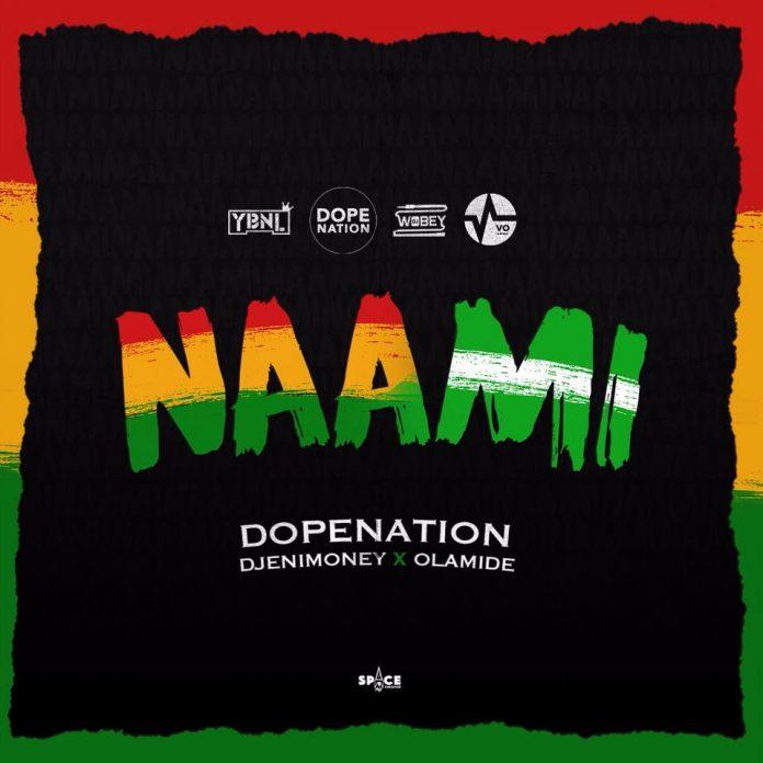 DopeNation x Olamide x Dj Enimoney - Naami (Prod By MOG)