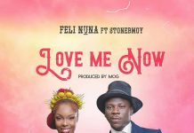 Feli Nuna ft Stonebwoy - Love Me Now