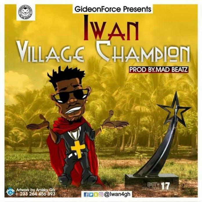 Iwan - Village Champion (Shatta Wale Diss)