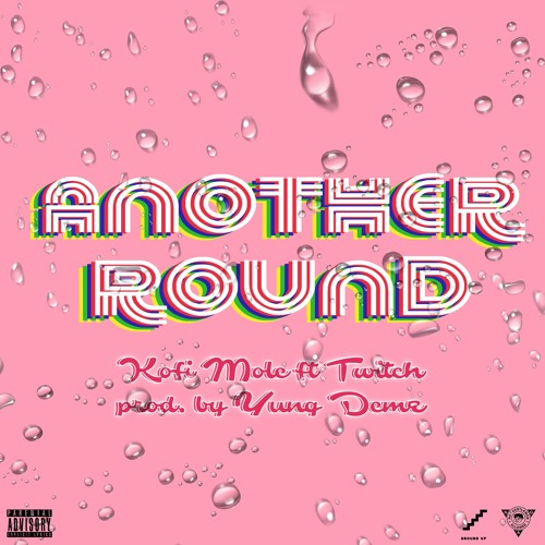 Kofi Mole Ft Twitch - Another Round (Prod By D3mz)
