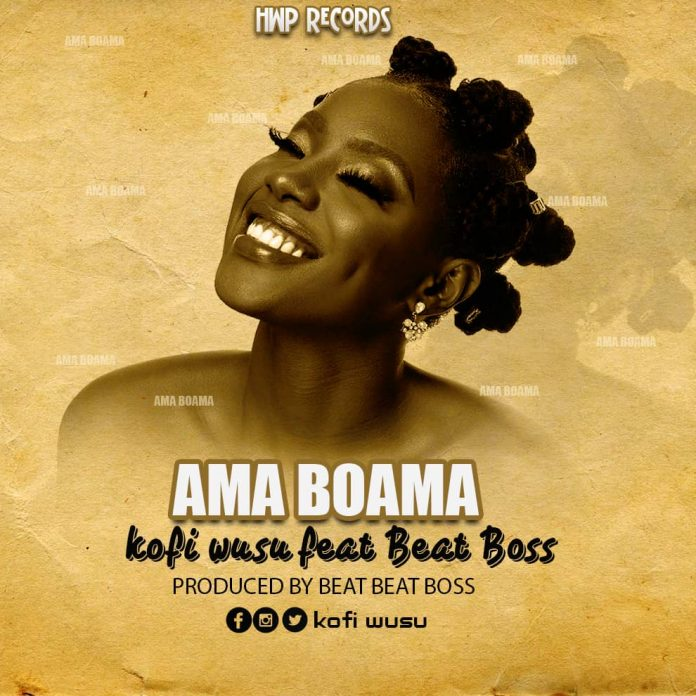 Kofi Wusu ft Beatz Boss - Ama Boama (Prod by Beatz boss)