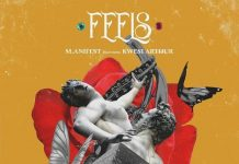 M.anifest Ft Kwesi Arthur – Feels
