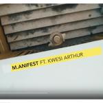M.anifest ft. Kwesi Arthur - Feels (Official Video)