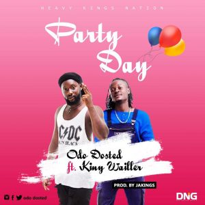 Odo Dosted Ft Skiny Wailler - Party Day (Prod By Jakings)