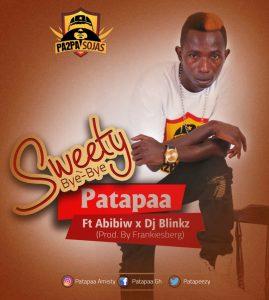 Patapaa Ft Abibiw X Dj Blinkz - Sweety Bye Bye