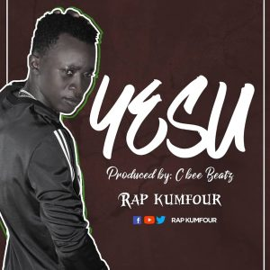 Rap Kumfour - Yesu (Jesus) (Prod By C bee Beatz)