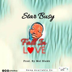Star Busy - Fall In Love (Prod By Mel Blakk)