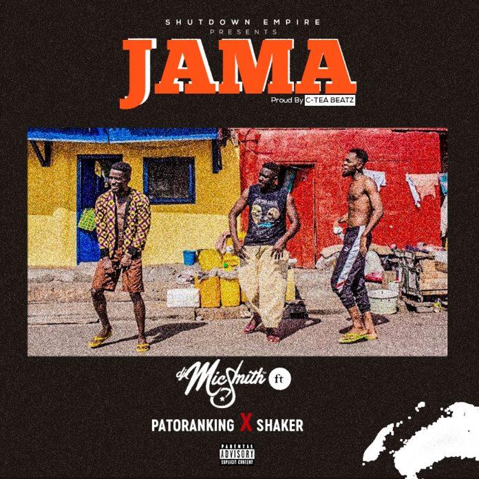 Dj Mic Smith Ft Patoranking & Shaker - Jama