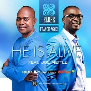 Elder Francis Agyei ft. Joe Mettle - He Is Alive (Remix)