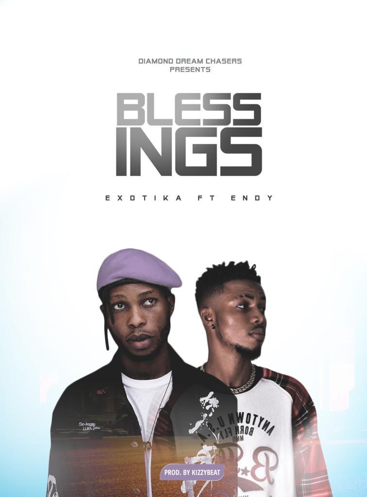 Exotika ft Endy - Blessings (Prod By Kizzy Beatz)