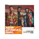 Fuse ODG ft. Kuami Eugene x KiDi – New African Girl