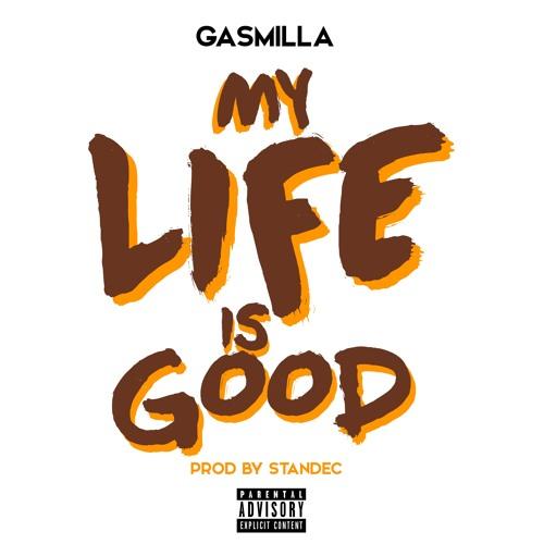Gasmilla - My Life is good (Prod by Standec)