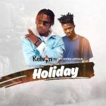 Kelvyn Boy ft Kwesi Arthur – Holiday
