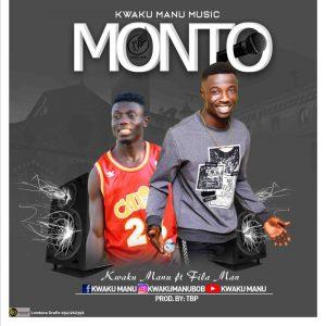 Kwaku Manu ft Fila Man - Monto