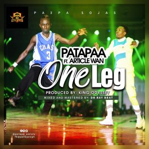 Patapaa Ft Article Wan - One Leg (PrOd By King Odisey)