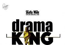Shatta Wale - Drama king