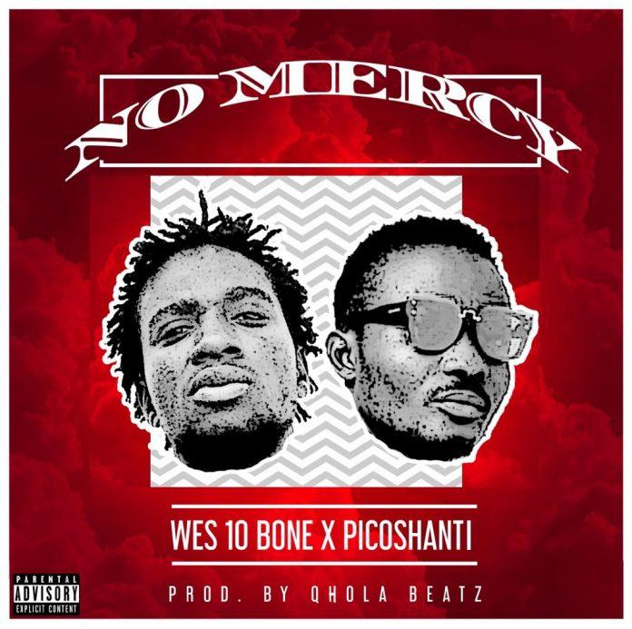 Wes10bone ft Picoshanty - No Mercy (Prod. By Qhola Beatz)