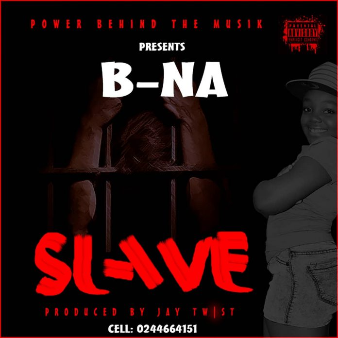 B-NA - Slave (Prod by Jay Twist)(www.Ghanasongs.com)